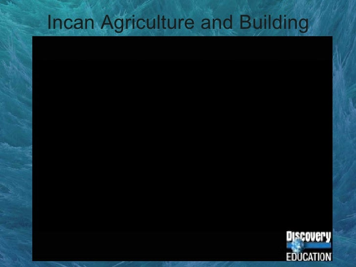 Incan Agriculture and Building
