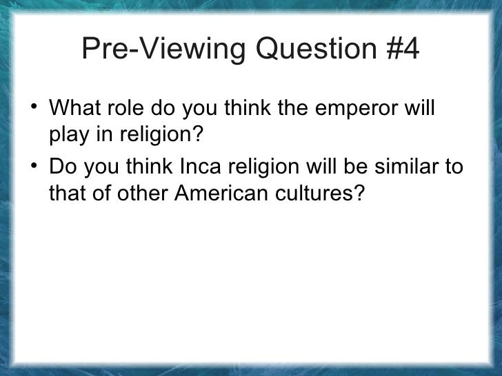 Pre-Viewing Question #4 <ul><li>What role do you think the emperor will play in religion? </li></ul><ul><li>Do you think I...