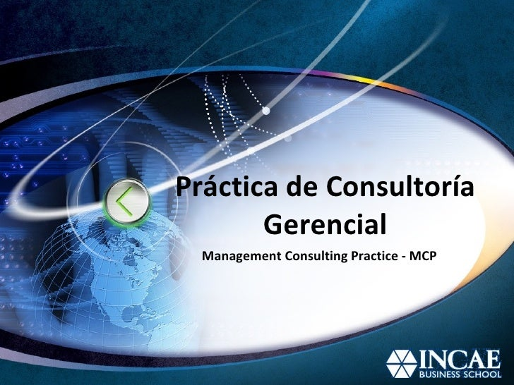 Práctica de Consultoría        Gerencial   Management Consulting Practice - MCP