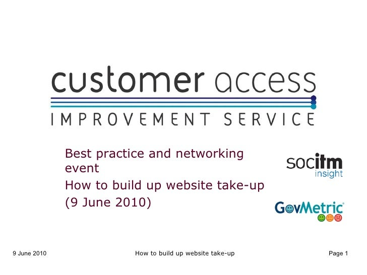 How to build up website take-up Best practice and networking event How to build up website take-up  (9 June 2010) How to b...