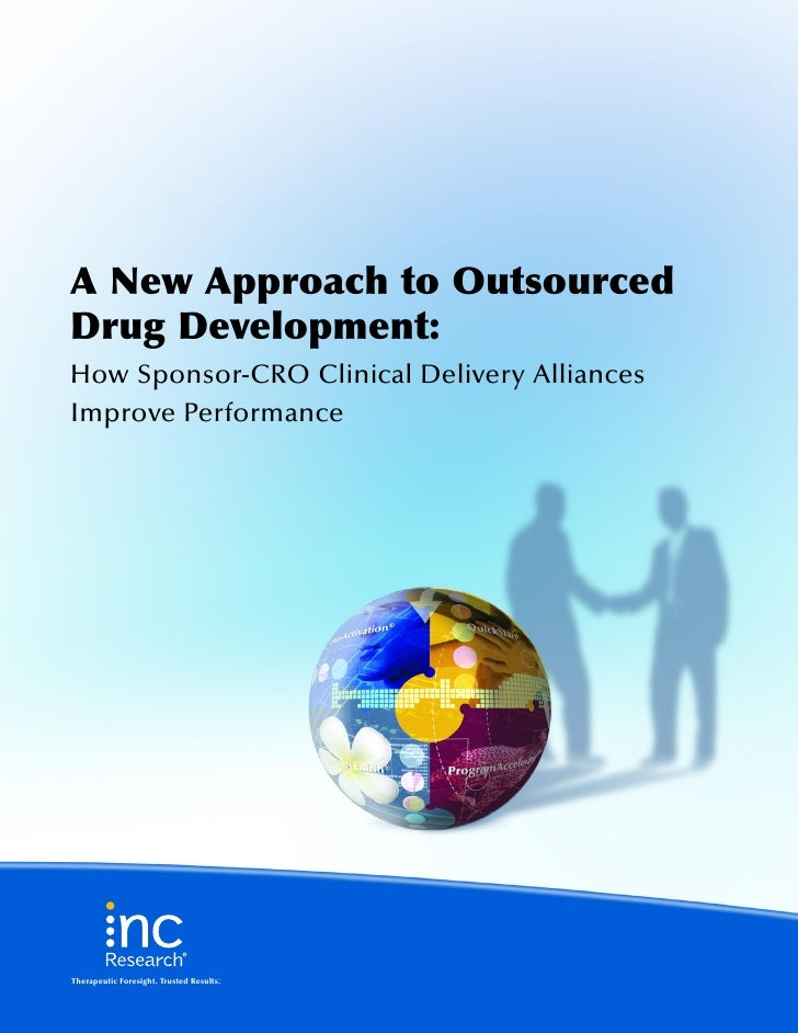 A New Approach to Outsourced Drug Development: How Sponsor-CRO Clinical Delivery Alliances Improve Performance     Therape...