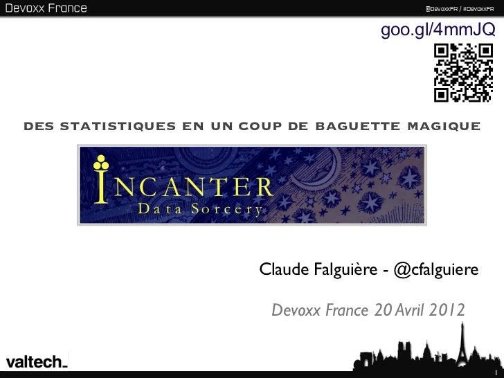 goo.gl/4mmJQdes statistiques en un coup de baguette magique                        Claude Falguière - @cfalguiere         ...