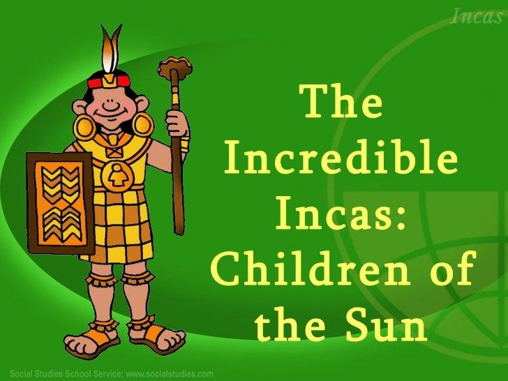 TheIncredible  Incas:Children of the Sun