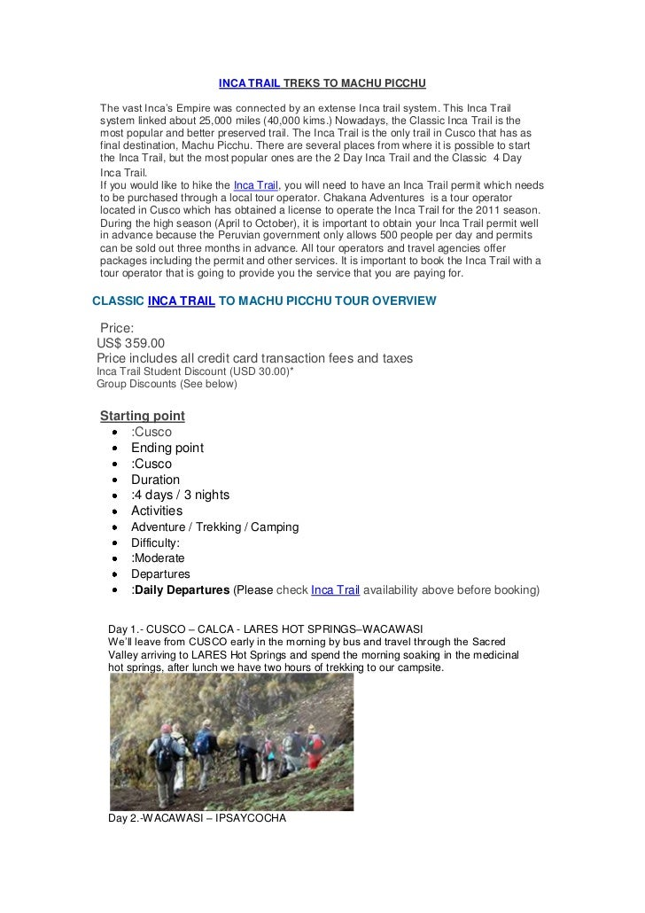 INCA TRAIL TREKS TO MACHU PICCHU The vast Inca's Empire was connected by an extense Inca trail system. This Inca Trail sys...