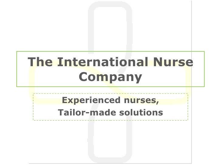 The International Nurse Company Experienced nurses, Tailor-made solutions