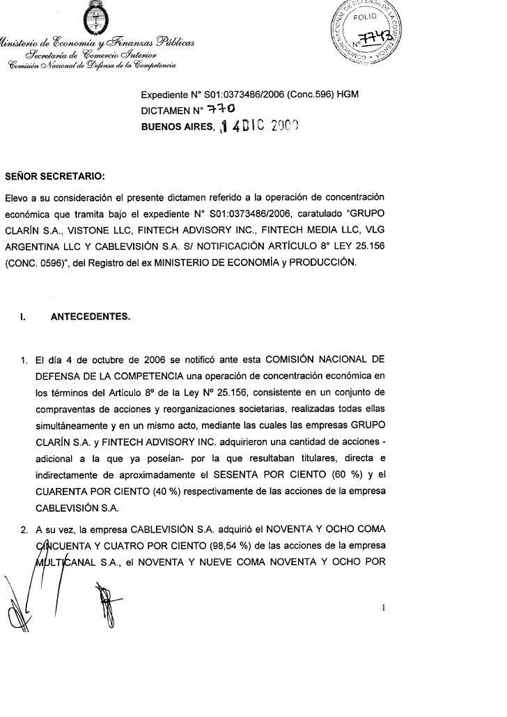 CIENTO (99,98 %) de las acciones de la empresa TELEDIGITAL CABLE S.A. -    principalmente en forma indirecta a través de l...