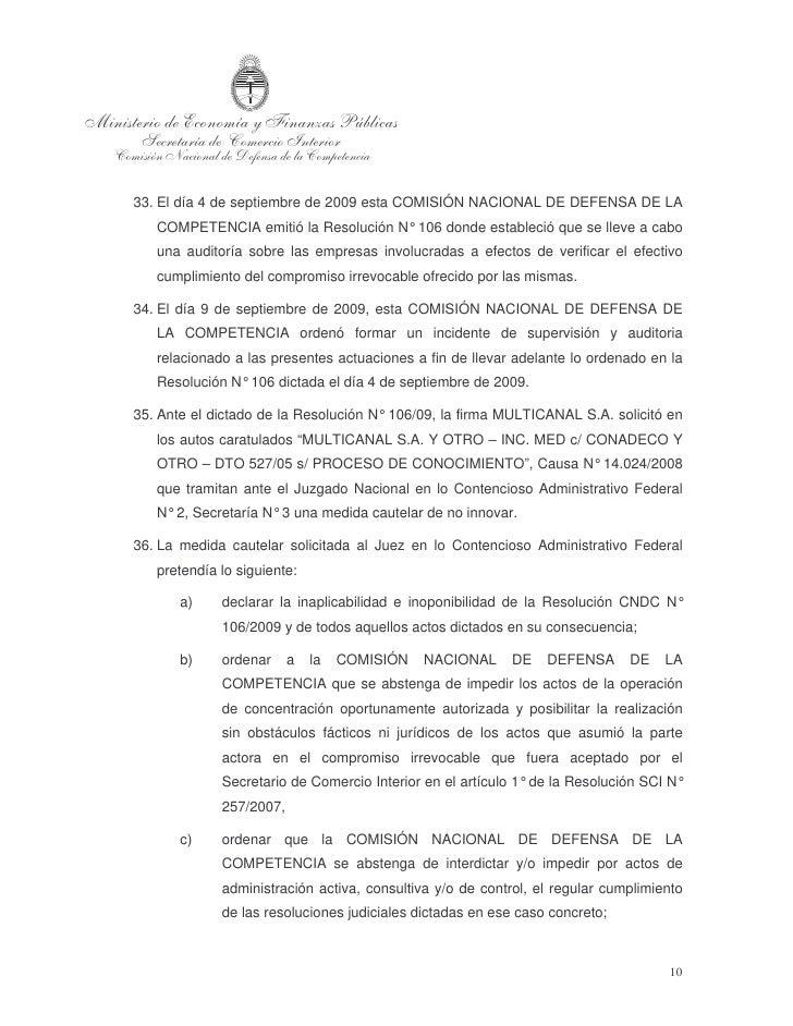 d)     permitir que el GRUPO CLARÍN, MULTICANAL S.A. y cualquier otro               sujeto participante en la operación de...