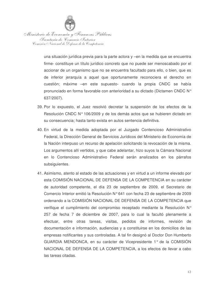42. Cabe mencionar que con fecha 23 de septiembre de 2009 las partes fueron    debidamente notificadas de la Resolución de...
