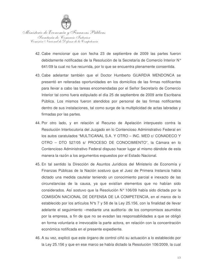 se derivaba de la concentración analizada. También argumentó que no se advertía    a través de la Resolución 106/09 que se...