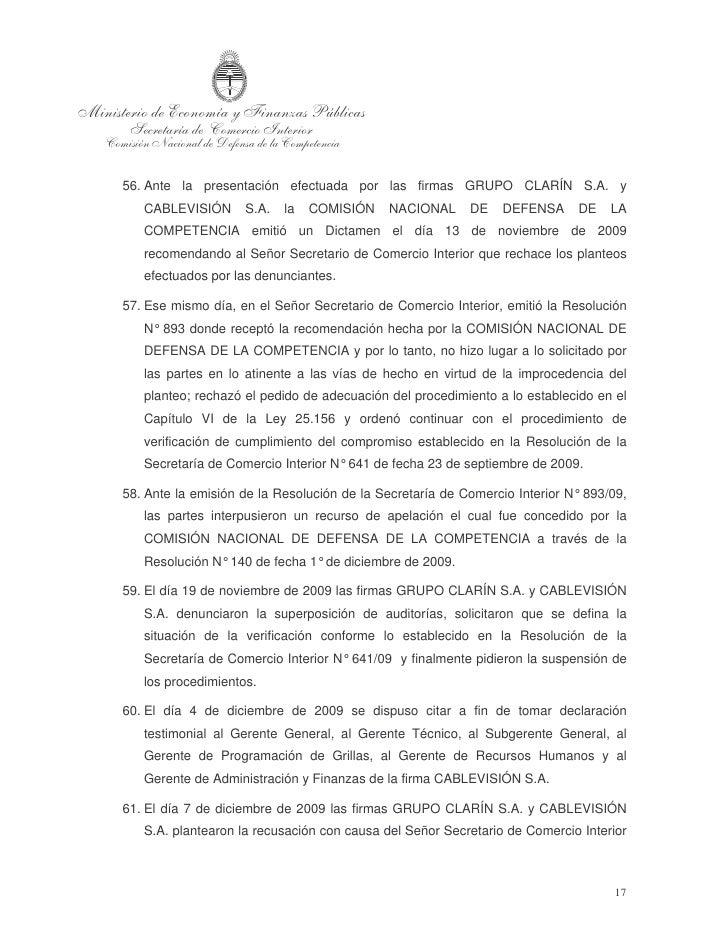 y de todos los integrantes (Presidente y Vocales) de la COMISIÓN NACIONAL DE    DEFENSA DE LA COMPETENCIA.  62. Vale en es...