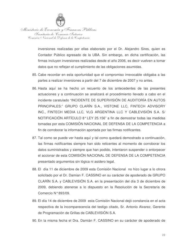 CABLEVISIÓN S.A. efectuó una presentación mediante la cual acompañó copia    simple de la Resolución N° 565 F° 760 del año...