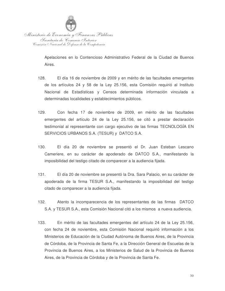 134.      El día 27 de noviembre de 2009 esta Comisión nacional tomó declaración    testimonial al Sr. HECTOR HORACIO MART...