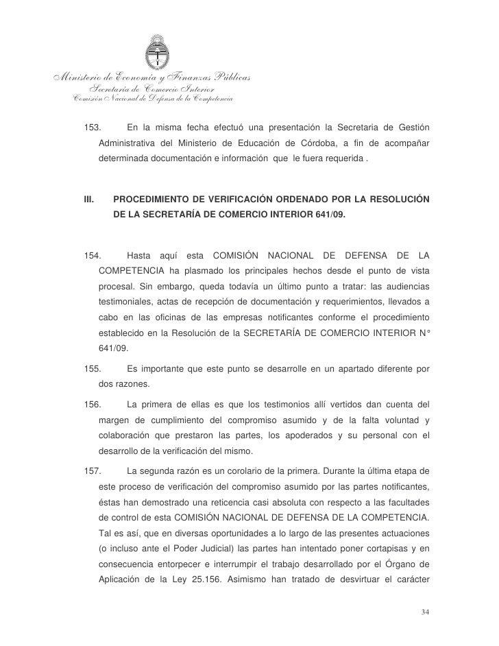 obligatorio que asumieron al momento de suscribir el compromiso irrevocable el    día 6 de diciembre de 2007.  158.      S...