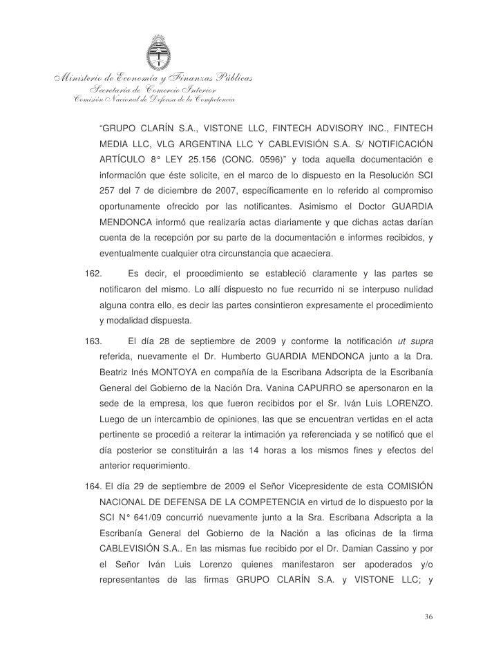 CABLEVISIÓN S.A. respectivamente.  165. En esa oportunidad el Señor Damian Fabio Cassino sostuvo que a fin de evitar    un...