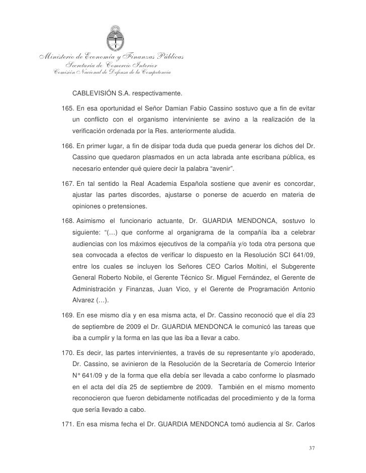 MOLTINI, CEO de la firma CABLEVISIÓN S.A., en presencia de los Dres.    CASSINO y LORENZO.  172. El día 30 de septiembre l...