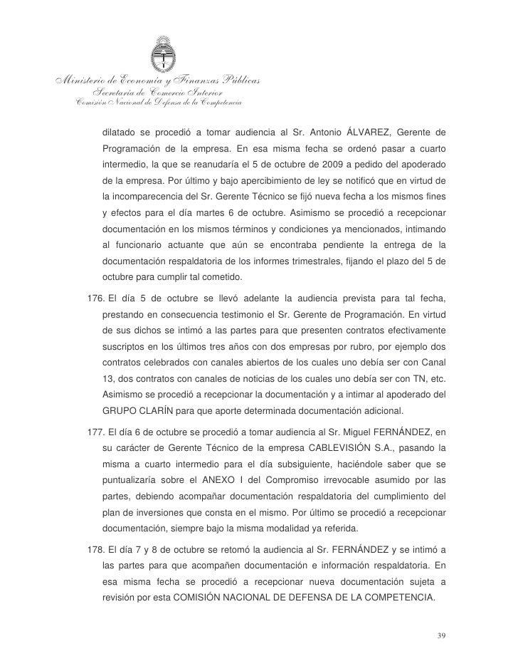 179. El día 9 de octubre se intentó reanudar la audiencia testimonial al Sr.    FERNÁNDEZ. Cabe reiterar que en virtud de ...