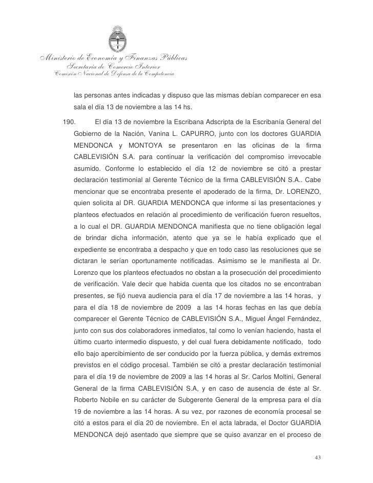 verificación del cumplimiento, la firma fue renuente en presentar a sus directivos. A    su vez se reiteró el pedido de in...