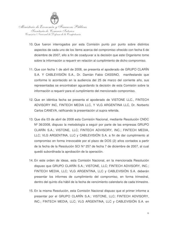 cumplimiento del compromiso al que se subordinó la aprobación de la operación,         comprendiera el período que abarca ...