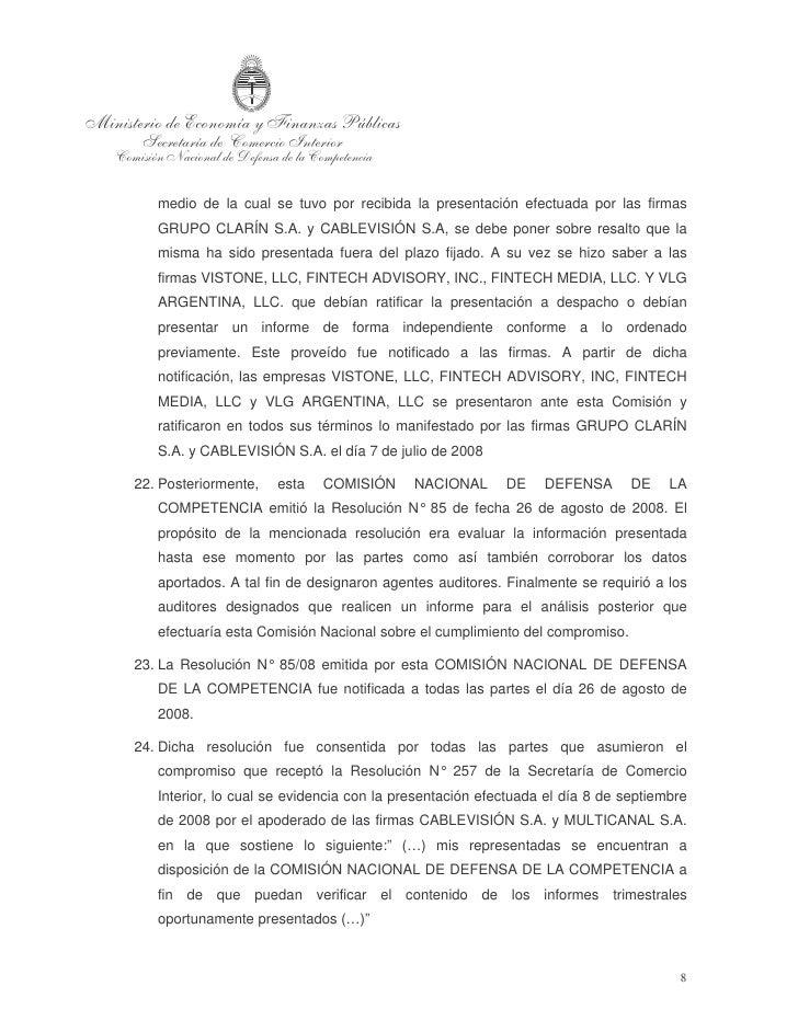 25. Sin embargo, y en virtud de que esta COMISIÓN NACIONAL DE DEFENSA DE    LA COMPETENCIA se hallaba en estado de reorgan...