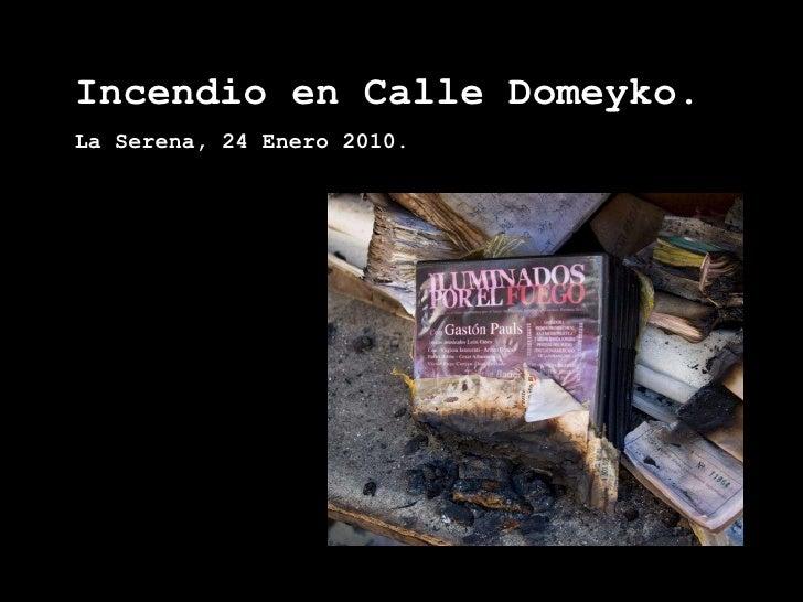 Incendio en Calle Domeyko. La Serena, 24 Enero 2010.
