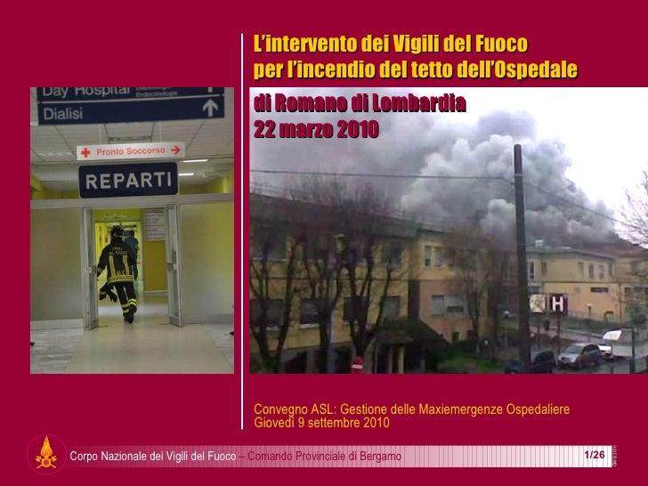 L'intervento dei Vigili del Fuoco  per l'incendio del tetto dell'Ospedale  di Romano di Lombardia 22 marzo 2010 Convegno A...