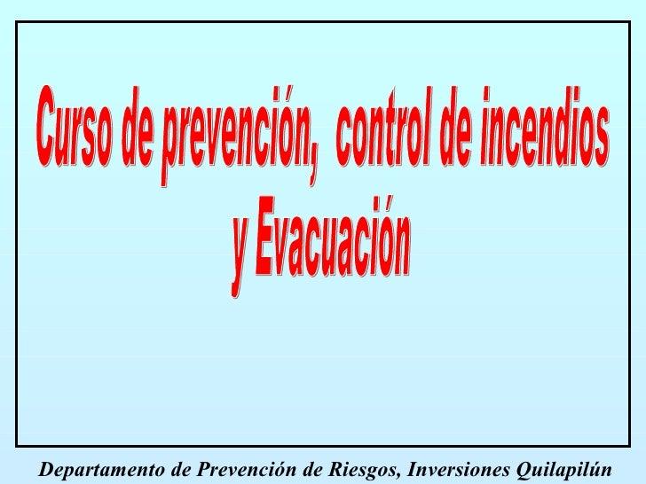 Curso de prevención,  control de incendios y Evacuación Departamento de Prevención de Riesgos, Inversiones Quilapilún