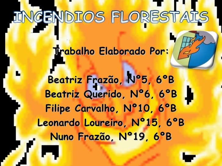 Trabalho Elaborado Por: Beatriz Frazão, Nº5, 6ºB Beatriz Querido, Nº6, 6ºB Filipe Carvalho, Nº10, 6ºB Leonardo Loureiro, N...