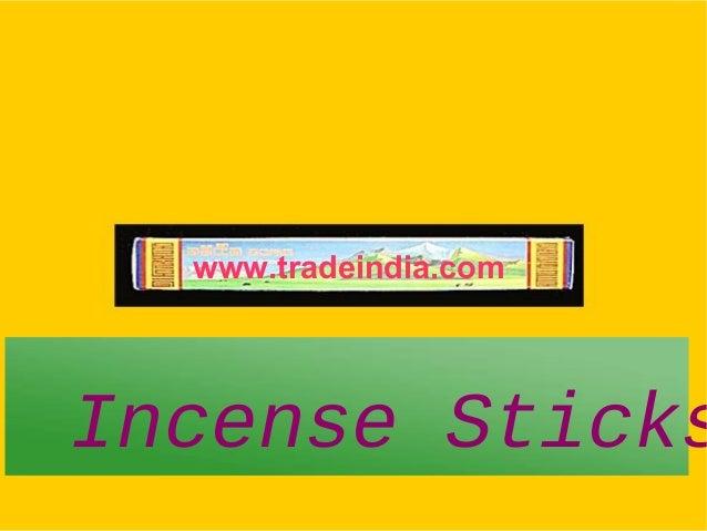 www.tradeindia.com Incense Sticks