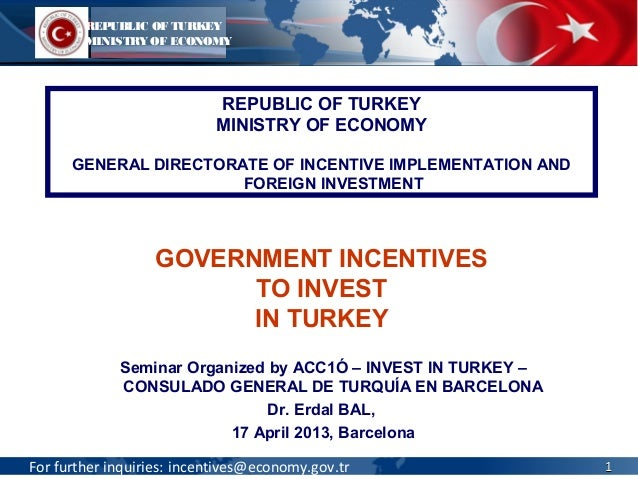 For further inquiries: incentives@economy.gov.trSeminar Organized by ACC1Ó – INVEST IN TURKEY –CONSULADO GENERAL DE TURQUÍ...