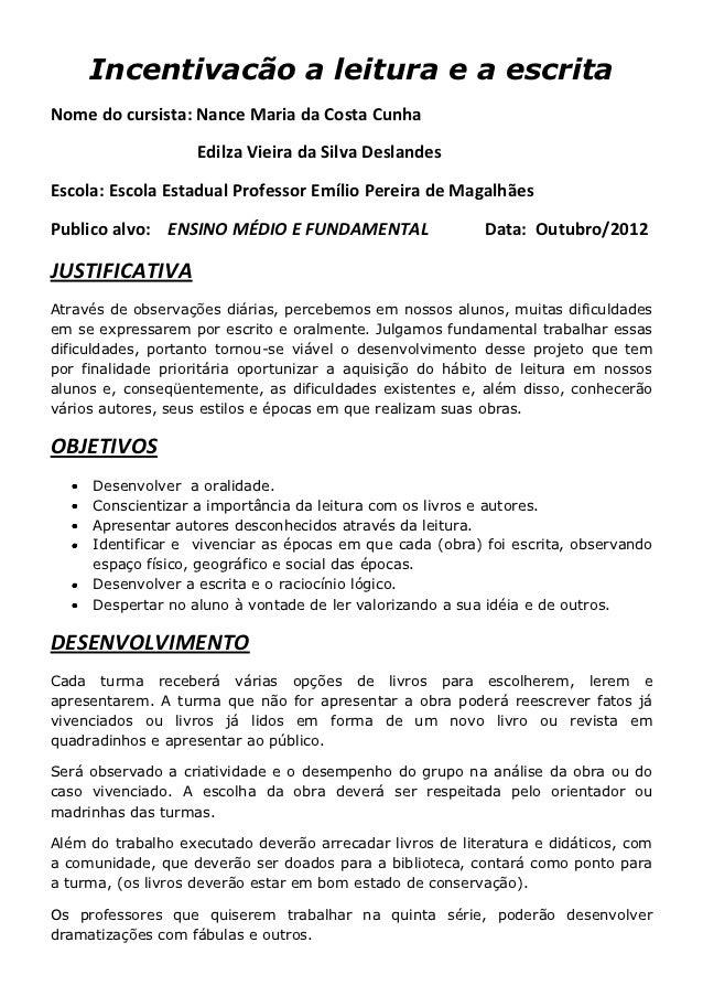 Incentivacão a leitura e a escritaNome do cursista: Nance Maria da Costa Cunha                   Edilza Vieira da Silva De...
