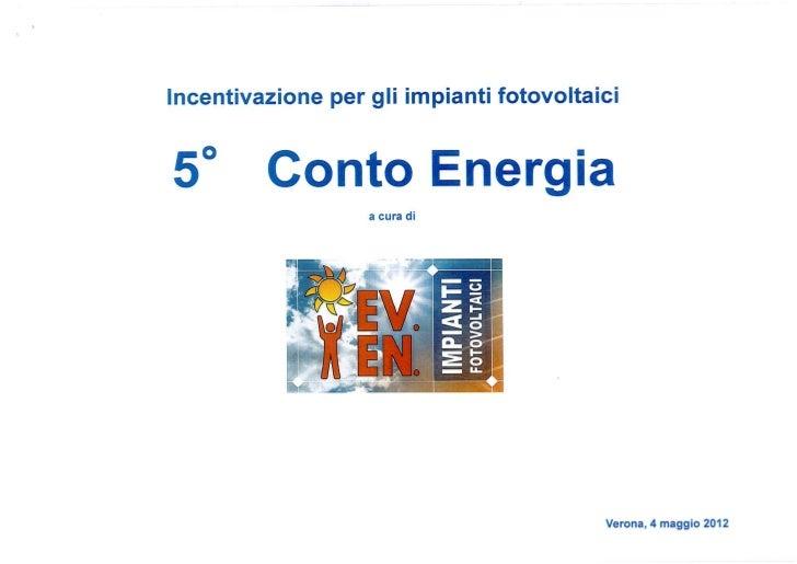 Incentivazione per gli impianti fotovoltaici 5° conto energia