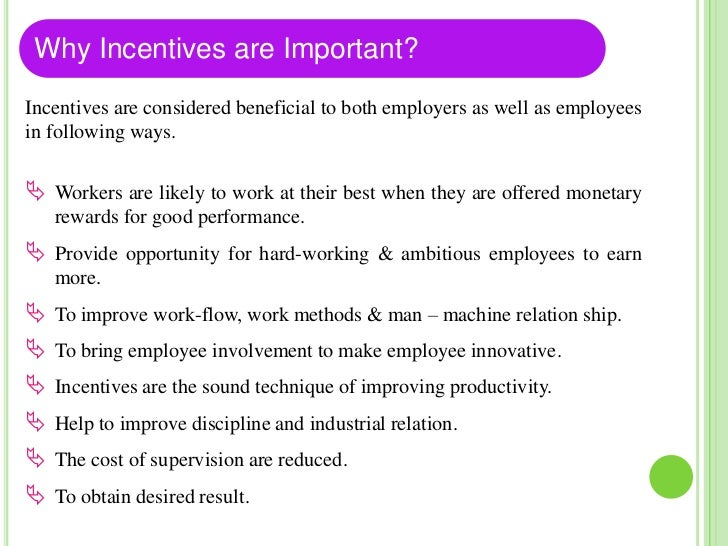 Basic forms of incentives.The basic from of incentives are as follow. Bonuses :- is an incentive payment that is given to...