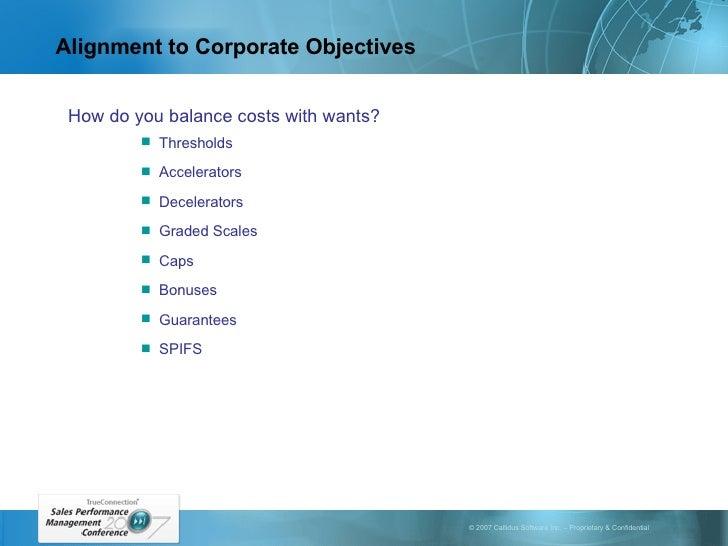 Alignment to Corporate Objectives <ul><li>How do you balance costs with wants? </li></ul><ul><ul><ul><li>Thresholds </li><...