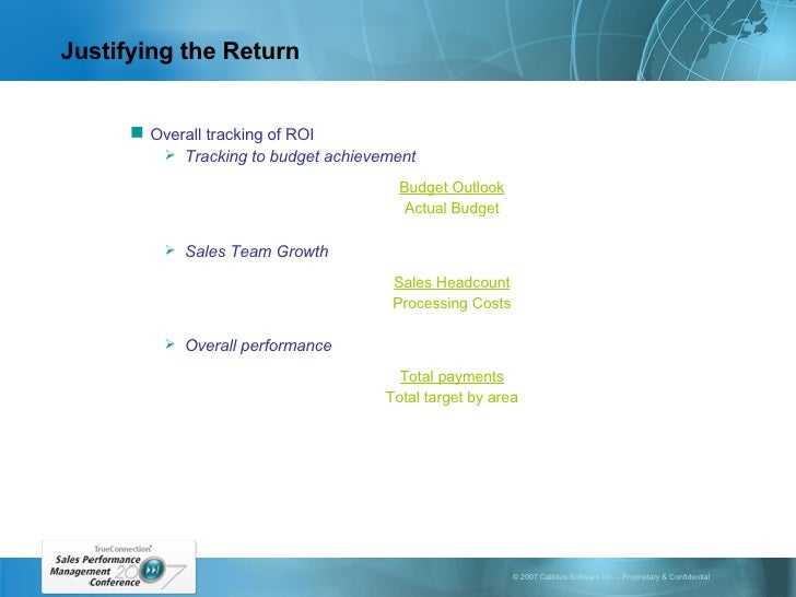 Justifying the Return <ul><ul><li>Overall tracking of ROI </li></ul></ul><ul><ul><ul><li>Tracking to budget achievement </...