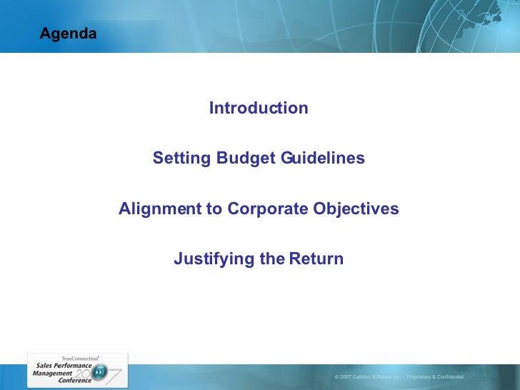 Agenda <ul><li>Introduction </li></ul><ul><li>Setting Budget Guidelines </li></ul><ul><li>Alignment to Corporate Objective...