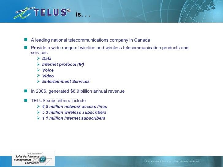 is. . . <ul><li>A leading national telecommunications company in Canada </li></ul><ul><li>Provide a wide range of wireline...