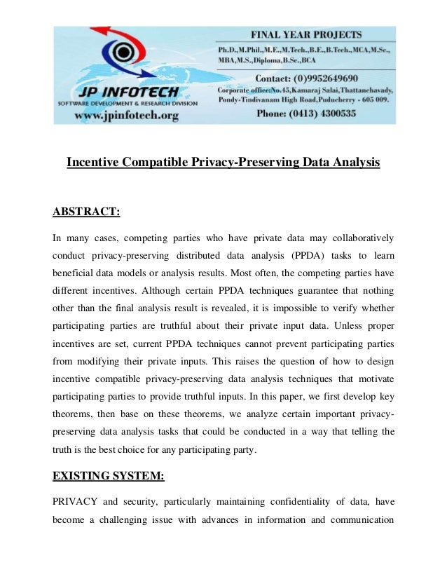 Incentive Compatible Privacy-Preserving Data Analysis ABSTRACT: In many cases, competing parties who have private data may...