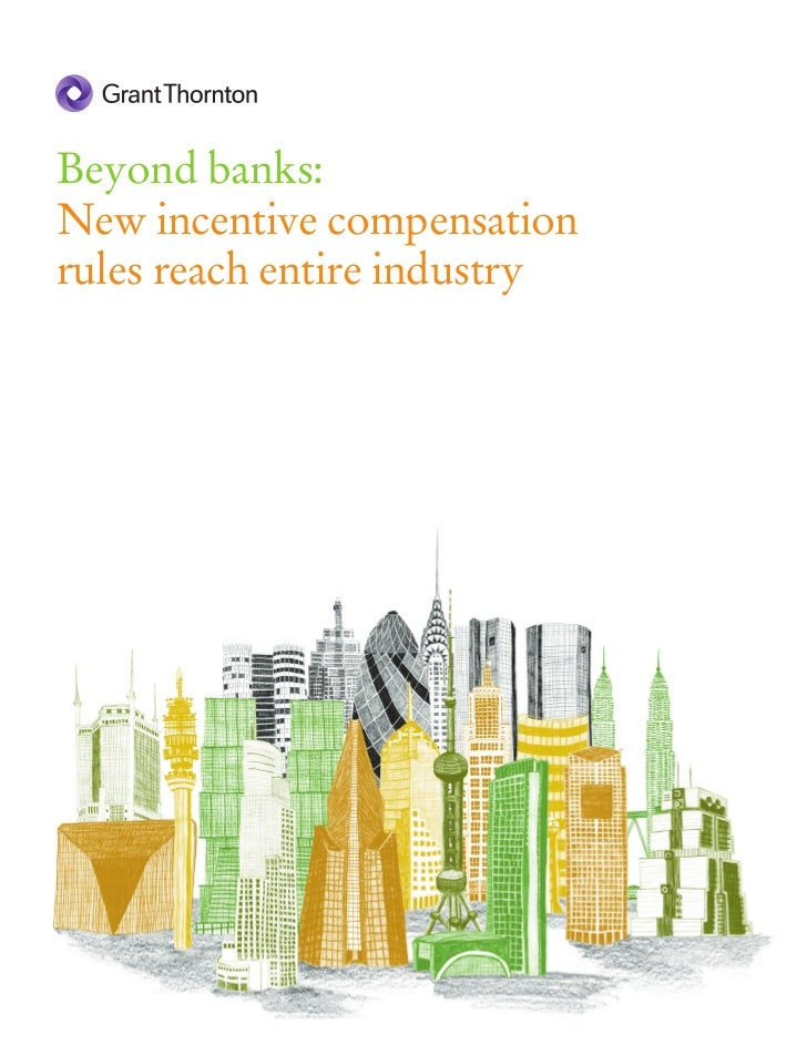Beyond banks:New incentive compensationrules reach entire industry