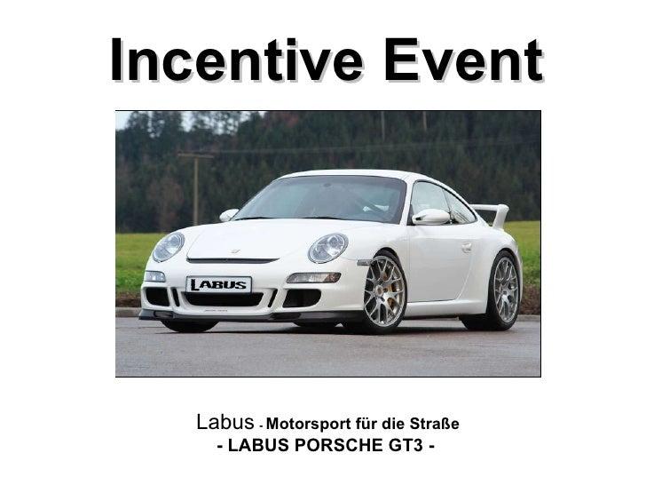 Incentive Event Labus   -  Motorsport für die Straße - LABUS PORSCHE GT3 -