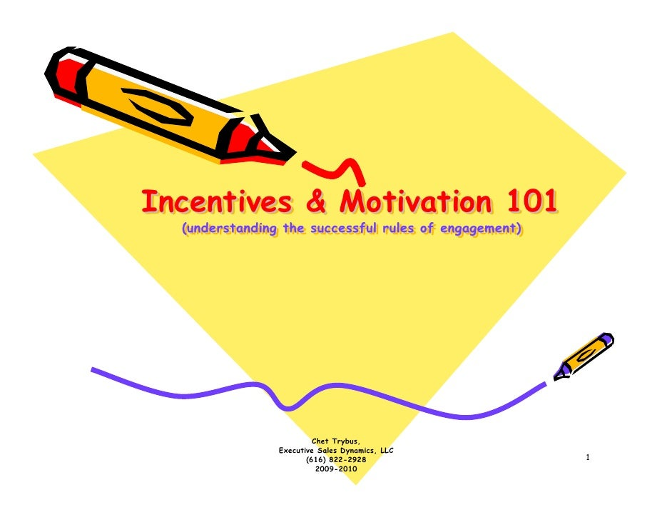 Incentives & Motivation 101   (understanding the successful rules of engagement)    (understanding the successful rules of...