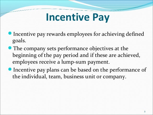 incentive pay Incentive-related pay schemes can stress rather than motivate employees, according to new research.