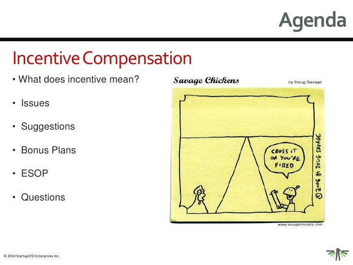 Agenda<br />Incentive Compensation<br /><ul><li> What does incentive mean?