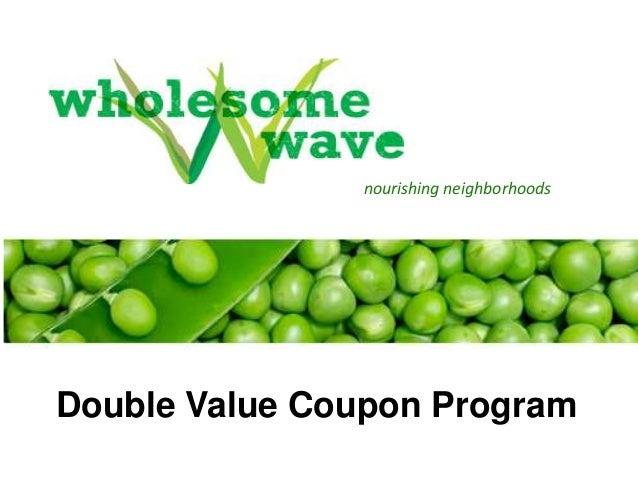 Double Value Coupon Program nourishing neighborhoods