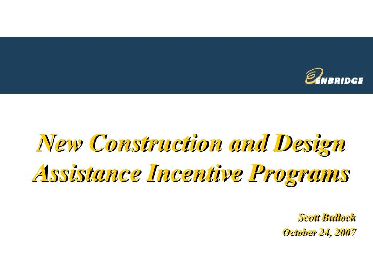 New Construction and Design Assistance Incentive Programs                          Scott Bullock                       Oct...