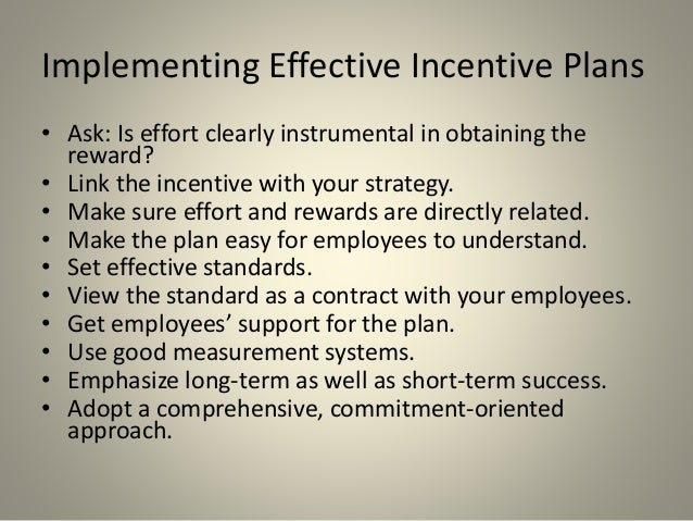 incentive papers plan term Unlike individual incentive programs, group and companywide incentive programs reward individuals based on group (eg, cost savings in a department.
