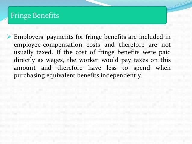 performance incentives and fringe benefits Data sets with both employee characteristics and employer fringe benefit payments employers, too, will have an incentive to adjust hourly benefits were calculated by dividing each employer's expendi- us fringe benefits in employee compensation a of fringe benefits in employee.