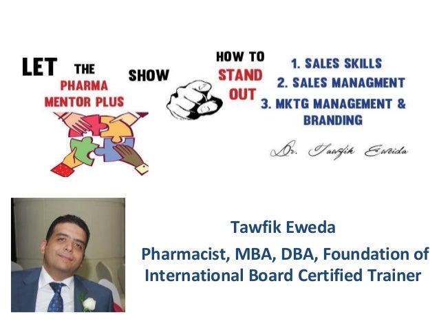 Tawfik Eweda Pharmacist, MBA, DBA, Foundation of International Board Certified Trainer