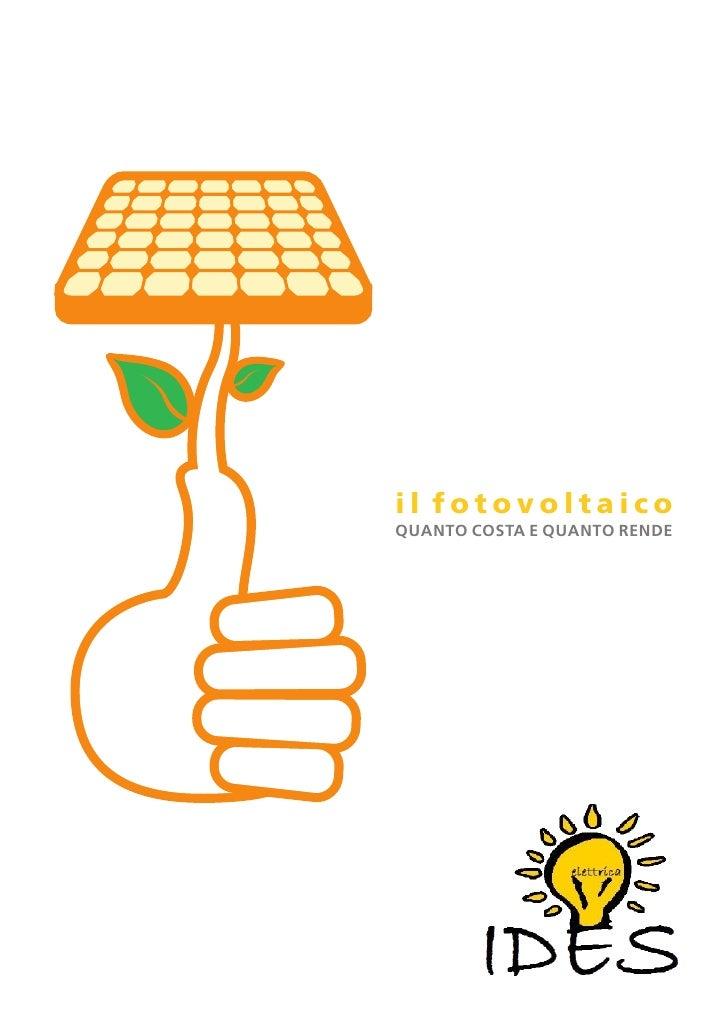 il fotovoltaicoquanto cosTa e quanto rende