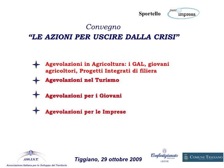 """Incentivi per l'agricoltura - Convegno """"Le azioni per uscire dalla crisi"""" - Tiggiano (LE) 29 ottobre 2009"""
