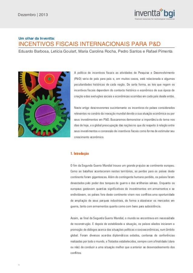 Dezembro | 2013  Um olhar da Inventta:  INCENTIVOS FISCAIS INTERNACIONAIS PARA P&D Eduardo Barbosa, Letícia Goulart, Maria...